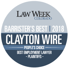 Clayton E Wire Law Week Colorado 2018 Barrister's Best Employment Lawyer Plaintiffs.