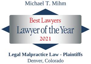 Michael T Mihm Diamond Medium 2021 Best Lawyers Legal Malpractice Denver Colorado.